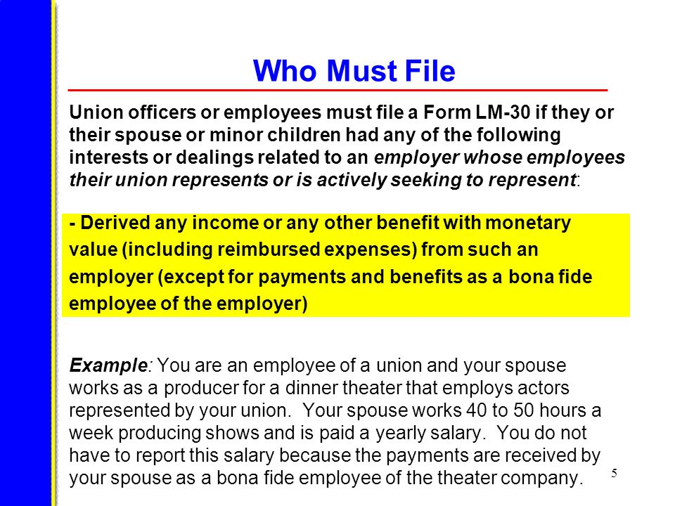 16 Who Must File Example: You are an employee of a staff union that represents the employees of a national labor organization.