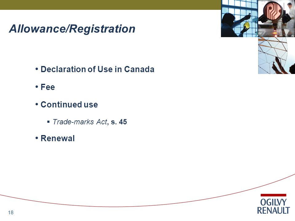18 Allowance/Registration Declaration of Use in Canada Fee Continued use  Trade-marks Act, s.
