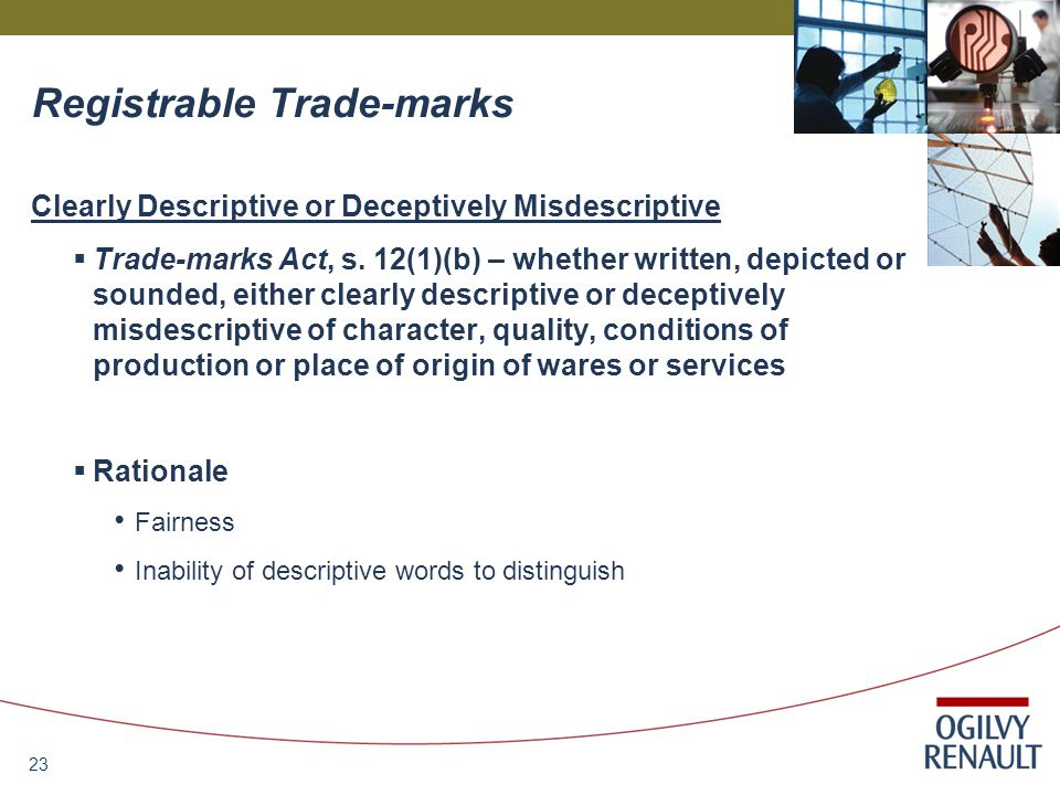 23 Registrable Trade-marks Clearly Descriptive or Deceptively Misdescriptive  Trade-marks Act, s.