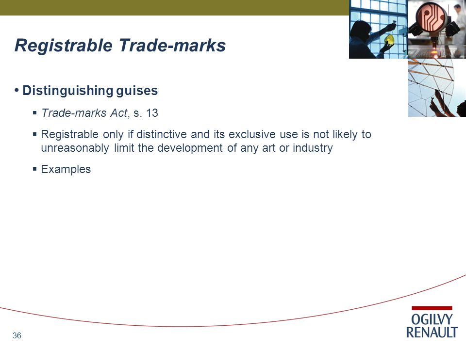 36 Registrable Trade-marks Distinguishing guises  Trade-marks Act, s.
