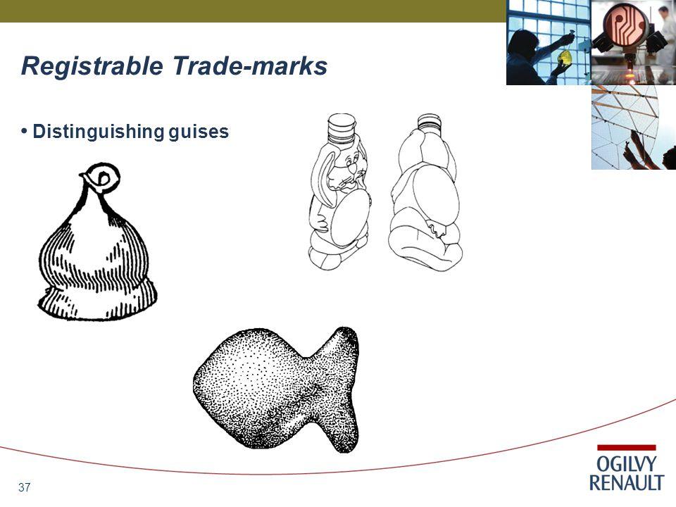 37 Registrable Trade-marks Distinguishing guises