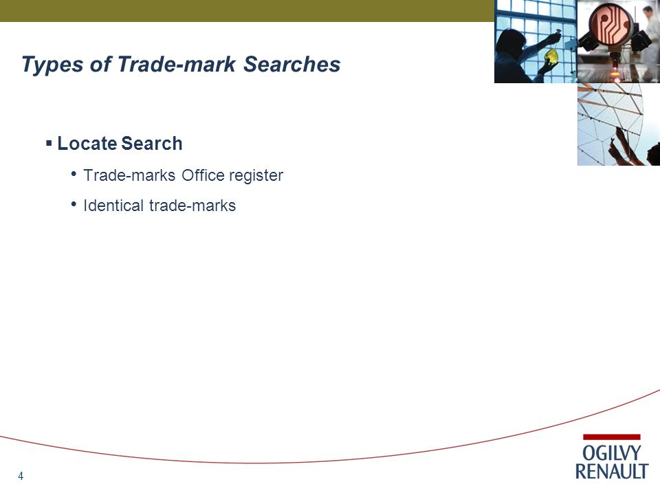 4  Locate Search Trade-marks Office register Identical trade-marks Types of Trade-mark Searches