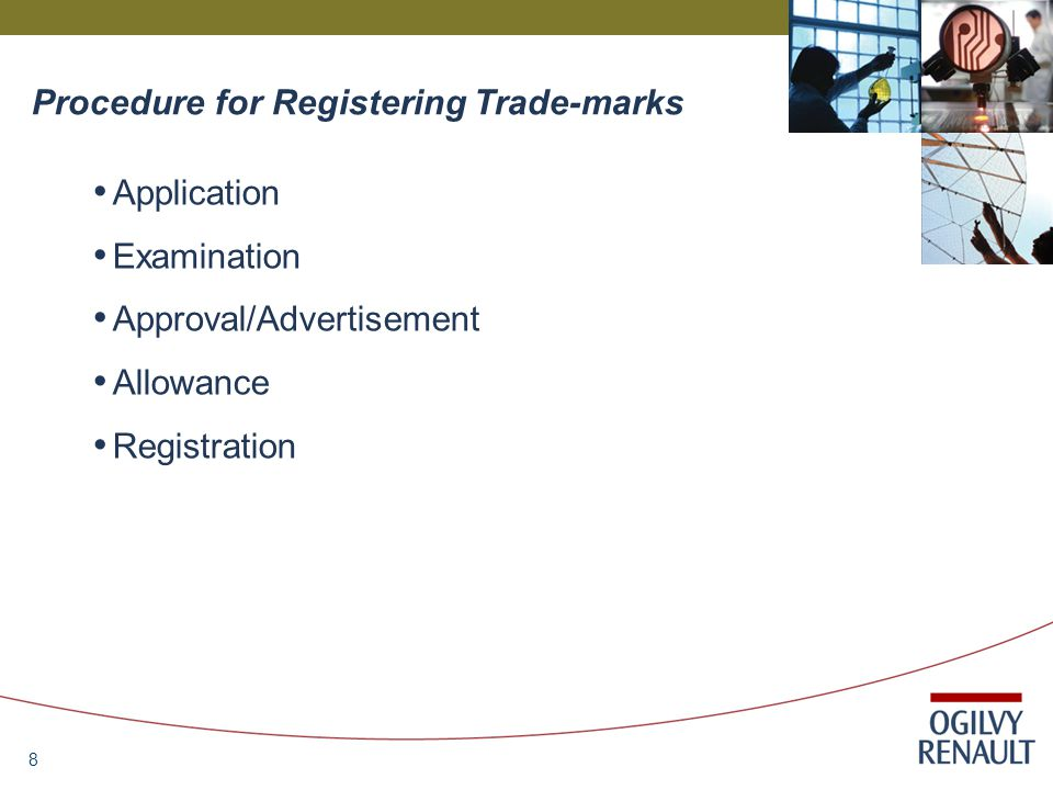 8 Procedure for Registering Trade-marks Application Examination Approval/Advertisement Allowance Registration
