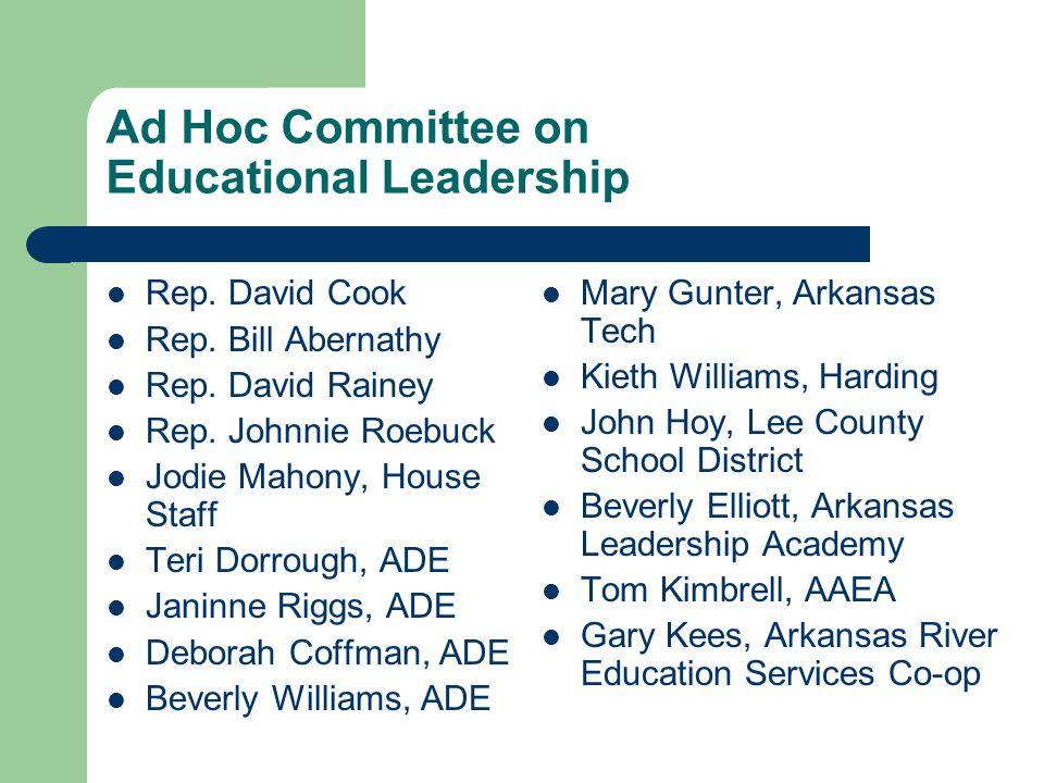 Ad Hoc Committee on Educational Leadership Rep. David Cook Rep.