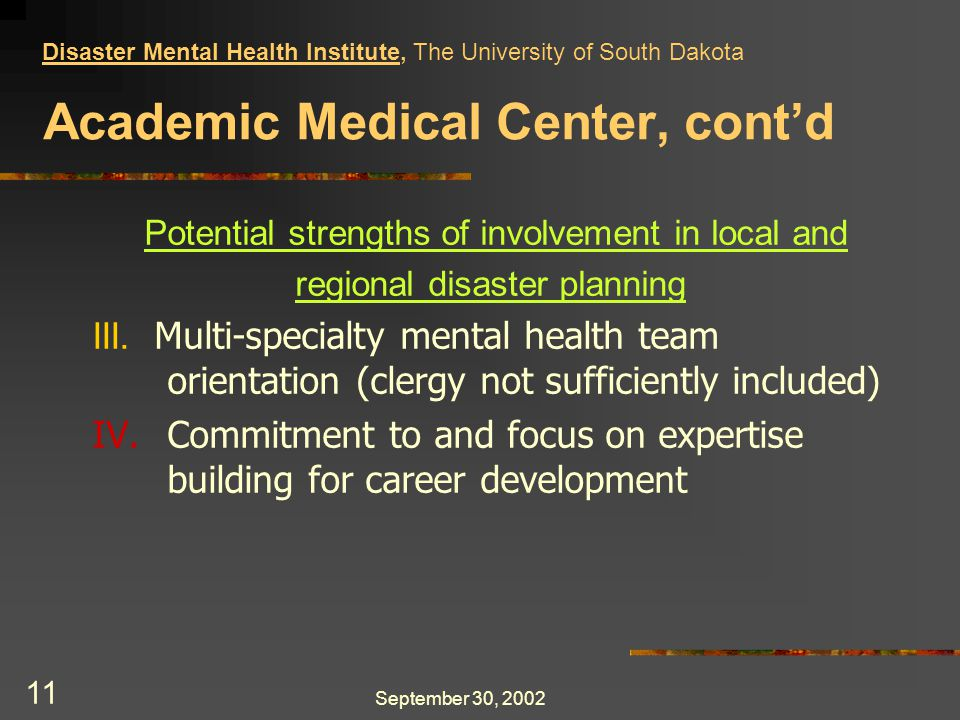 September 30, 2002 11 Academic Medical Center, cont'd Potential strengths of involvement in local and regional disaster planning III.