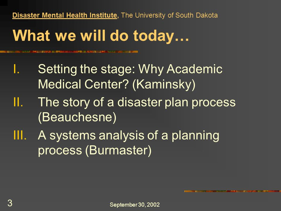 September 30, 2002 3 What we will do today… I.Setting the stage: Why Academic Medical Center.