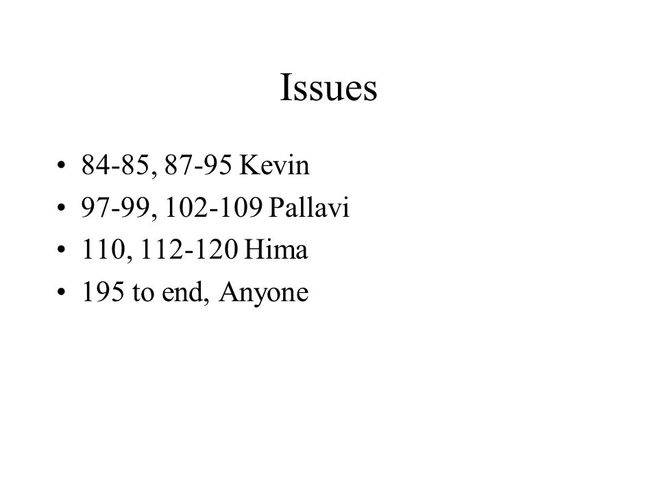 Issues 84-85, 87-95 Kevin 97-99, 102-109 Pallavi 110, 112-120 Hima 195 to end, Anyone