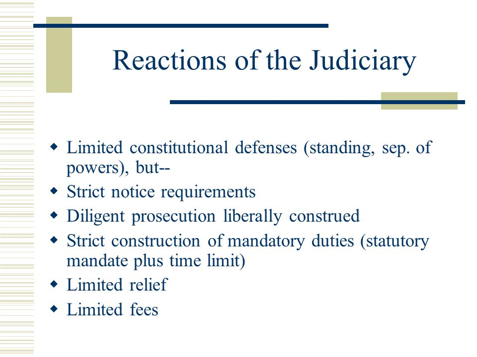 Reactions of the Judiciary  Limited constitutional defenses (standing, sep.