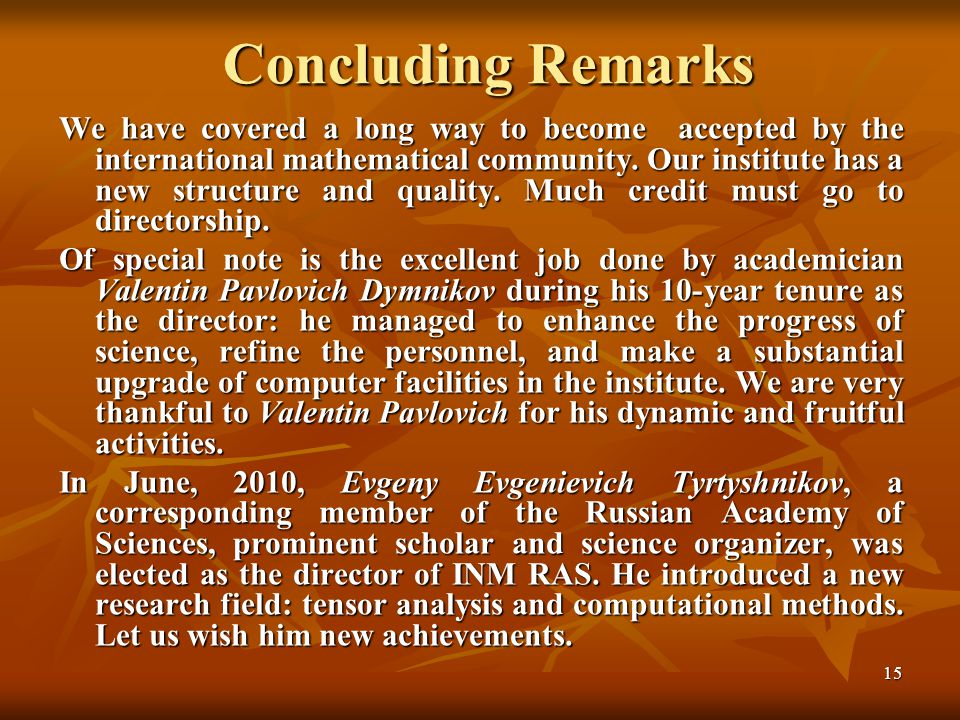 15 Concluding Remarks We have covered a long way to become accepted by the international mathematical community.
