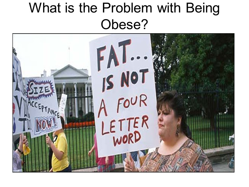 What is the Problem with Being Obese