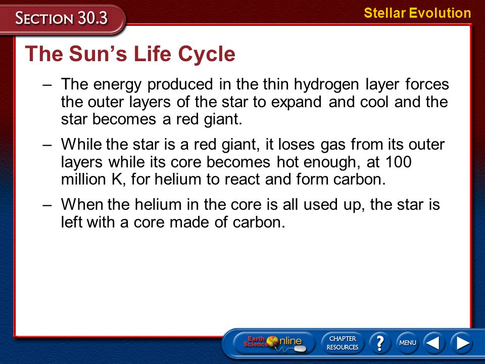 –It takes about 10 billion years for a star with the mass of the Sun to convert all of the hydrogen in its core into helium. –When the hydrogen in its