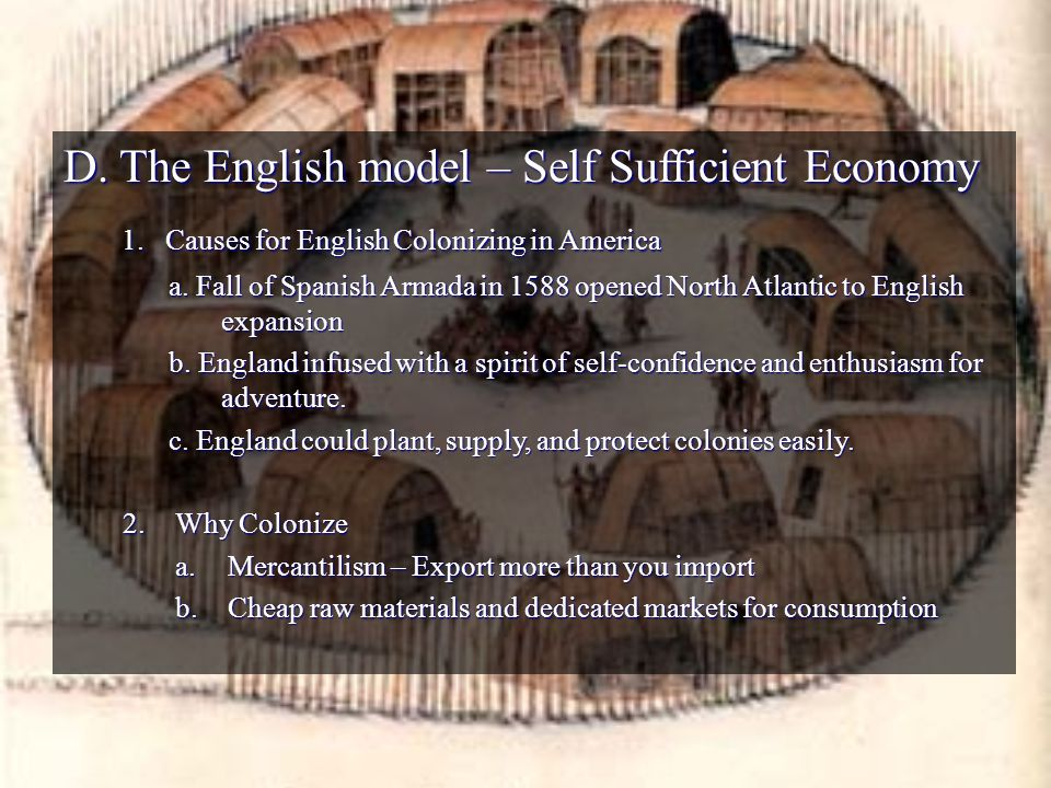 D. The English model – Self Sufficient Economy 1.