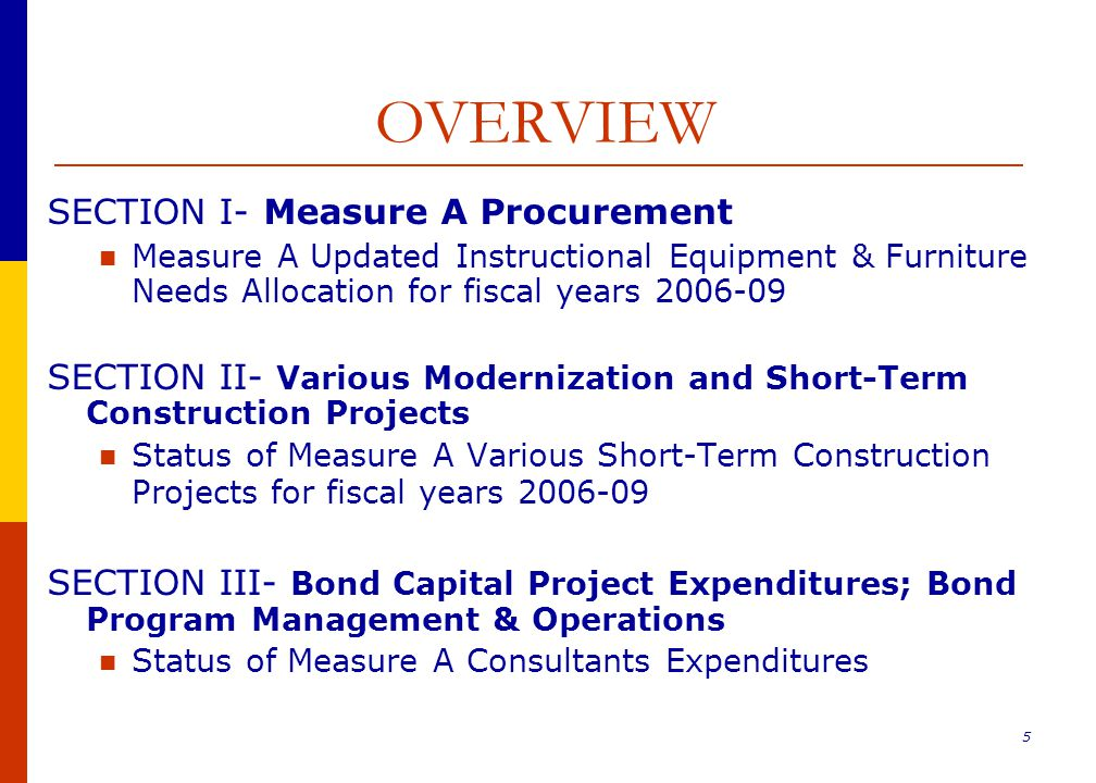 66 OVERVIEW SECTION IV- Capital Projects Status of Measure A Facilities Capital Projects District-wide for fiscal years 2006-09 Status of Integrated Educational Facilities Master Planning SECTION V- Summaries