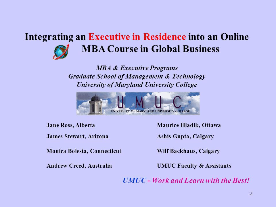 33 Integrating an Executive in Residence Into an Online MBA Course in Global Business Work and learn with the world's best...
