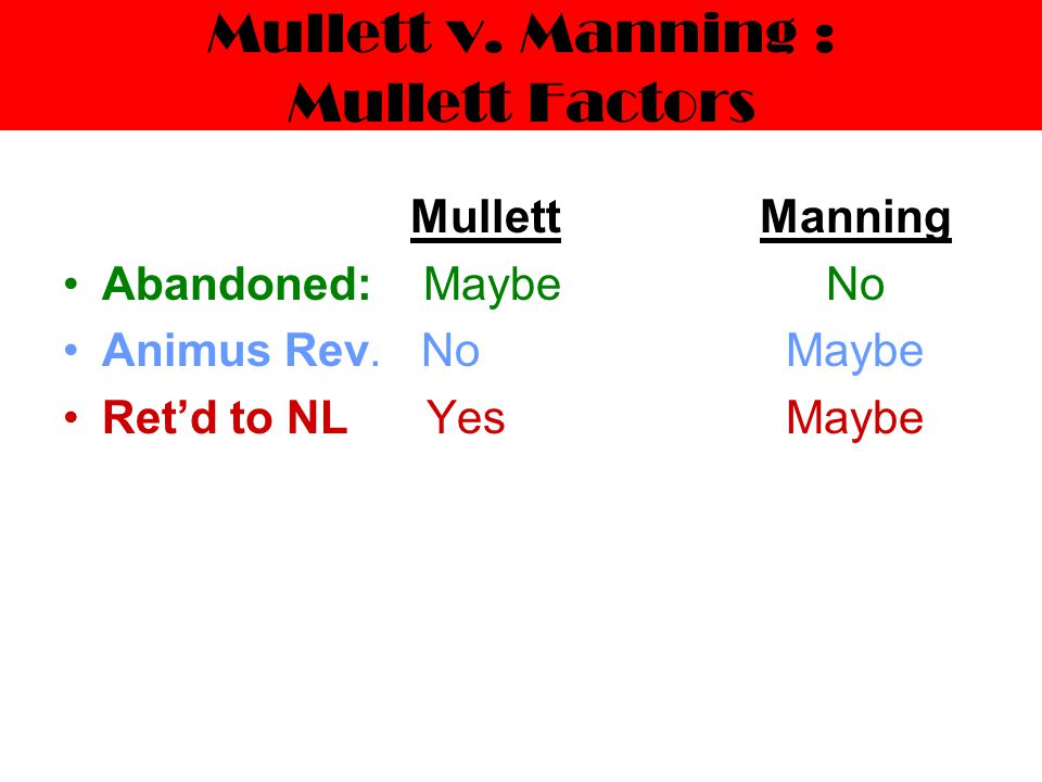 Mullett v. Manning : Mullett Factors Mullett Abandoned: Maybe Animus Rev.