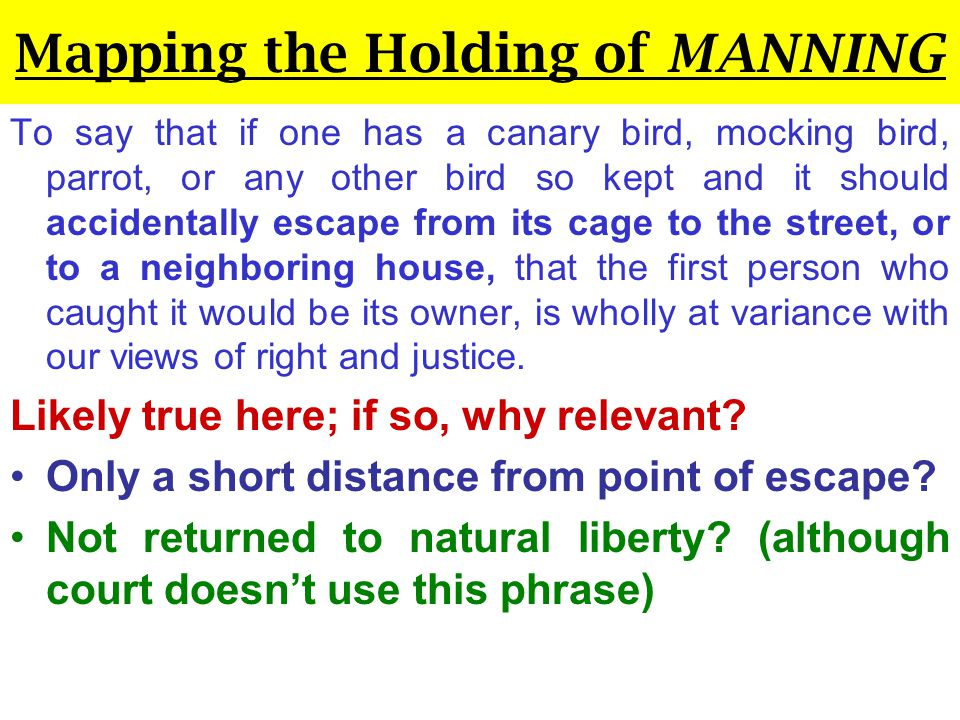 Mapping the Holding of MANNING: DQ49 Helpful to A Owned for 3 Months Responds to Name Comfortable w Humans* Identifying Markings Helpful to B Squirrel Travels Across Town * No Prior Return 2 Months Before Found* Markings Not Man- Made (apparently)*