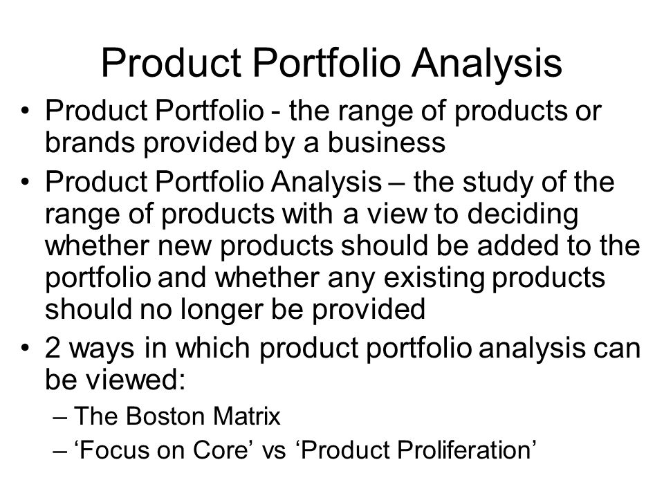 Boston Matrix Classifies products according to the market share of the product and the rate of growth of the market in which the product is sold Stars – products that have a high percentage market share in a high-growth market Cash Cows – products that have a high percentage market share in a low-growth market Problem Children – products with a low percentage market share in a high-growth market Dogs – products with a low percentage market share in a low- growth market
