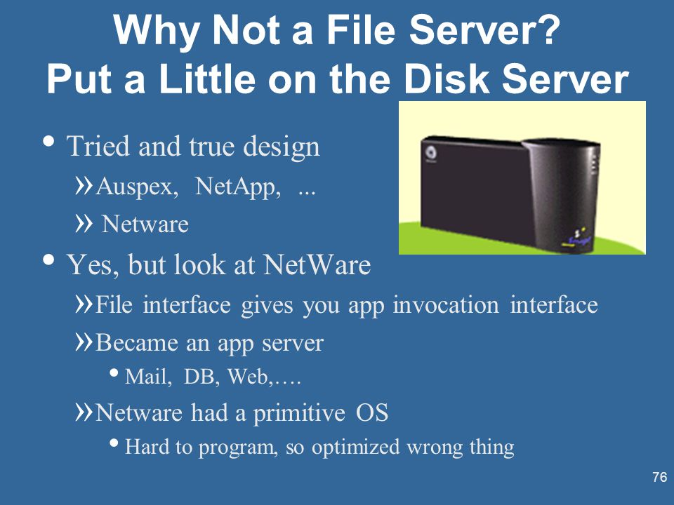 76 Why Not a File Server.