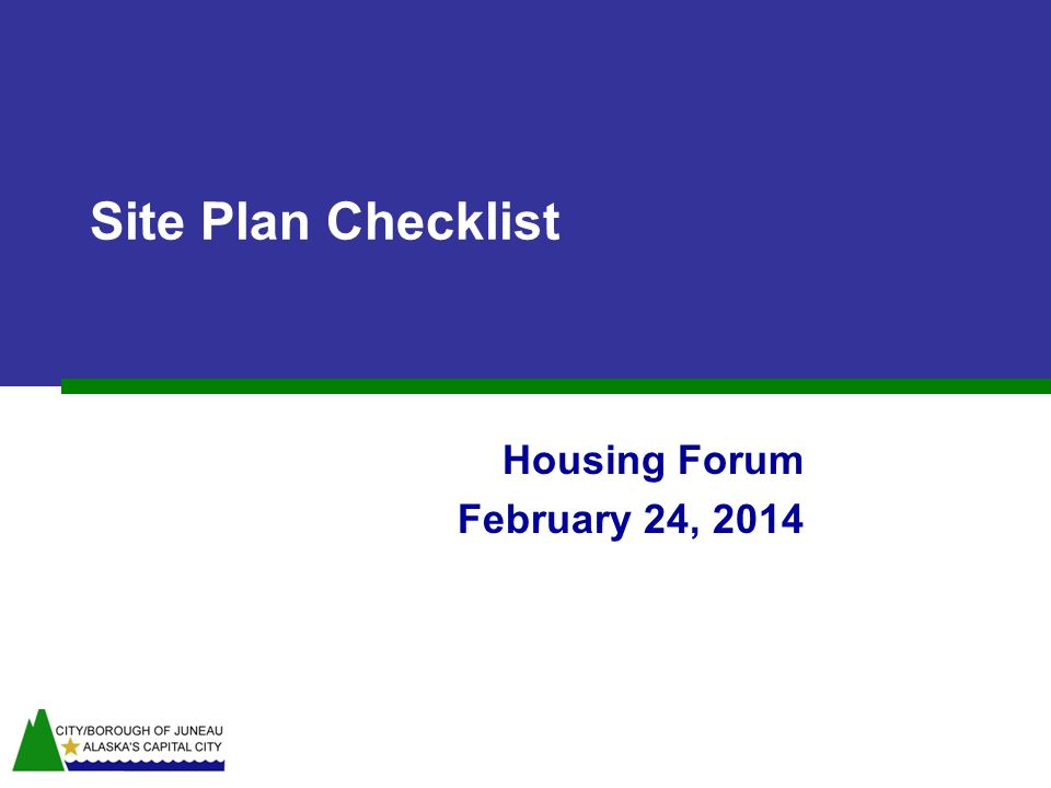 Housing Forum February 24, 2014 Site Plan Checklist