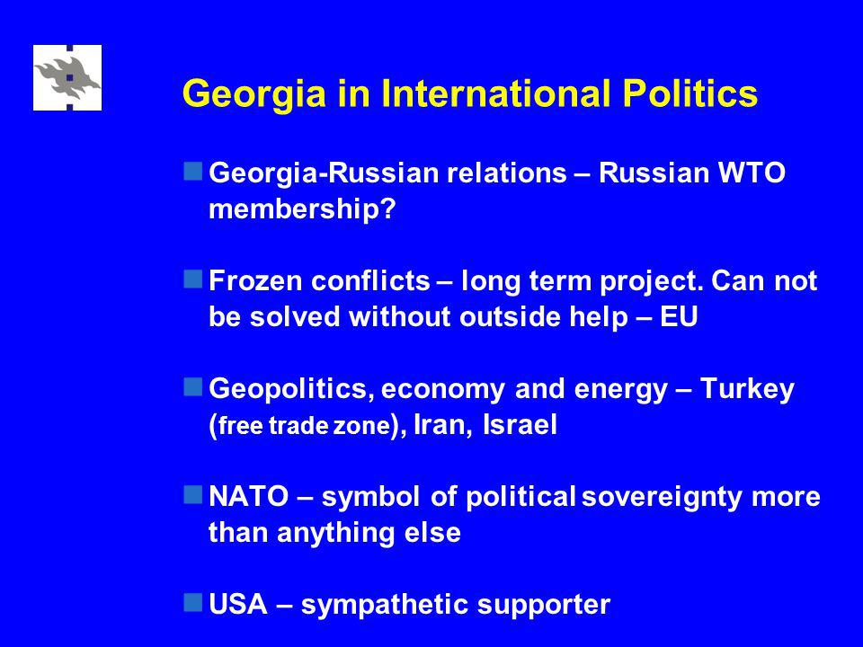 Georgia in International Politics Georgia-Russian relations – Russian WTO membership.