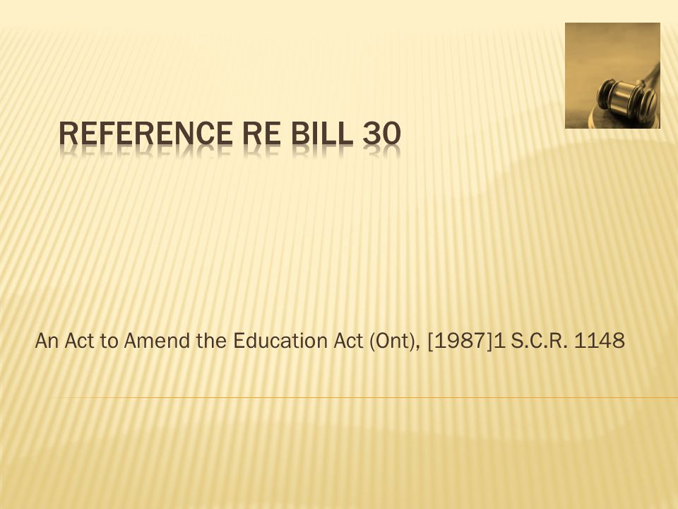 An Act to Amend the Education Act (Ont), [1987]1 S.C.R. 1148