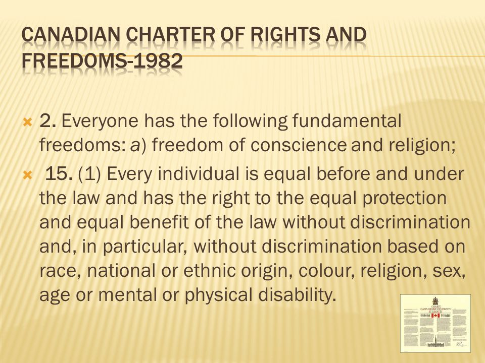  2. Everyone has the following fundamental freedoms: a) freedom of conscience and religion;  15. (1) Every individual is equal before and under the