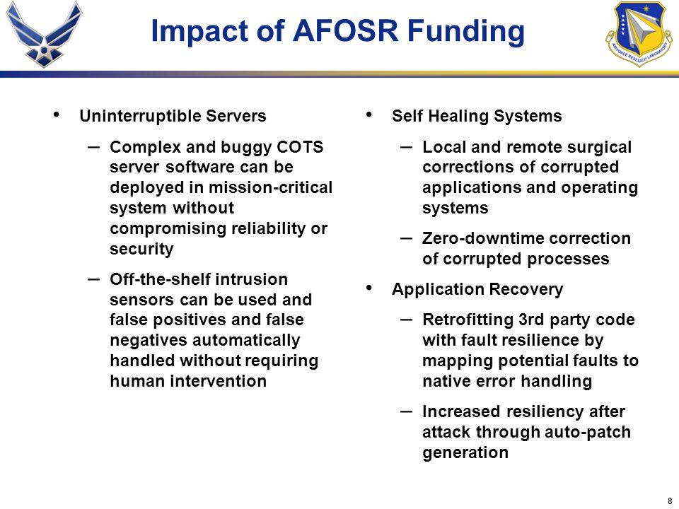 8 Impact of AFOSR Funding Uninterruptible Servers – Complex and buggy COTS server software can be deployed in mission-critical system without compromi