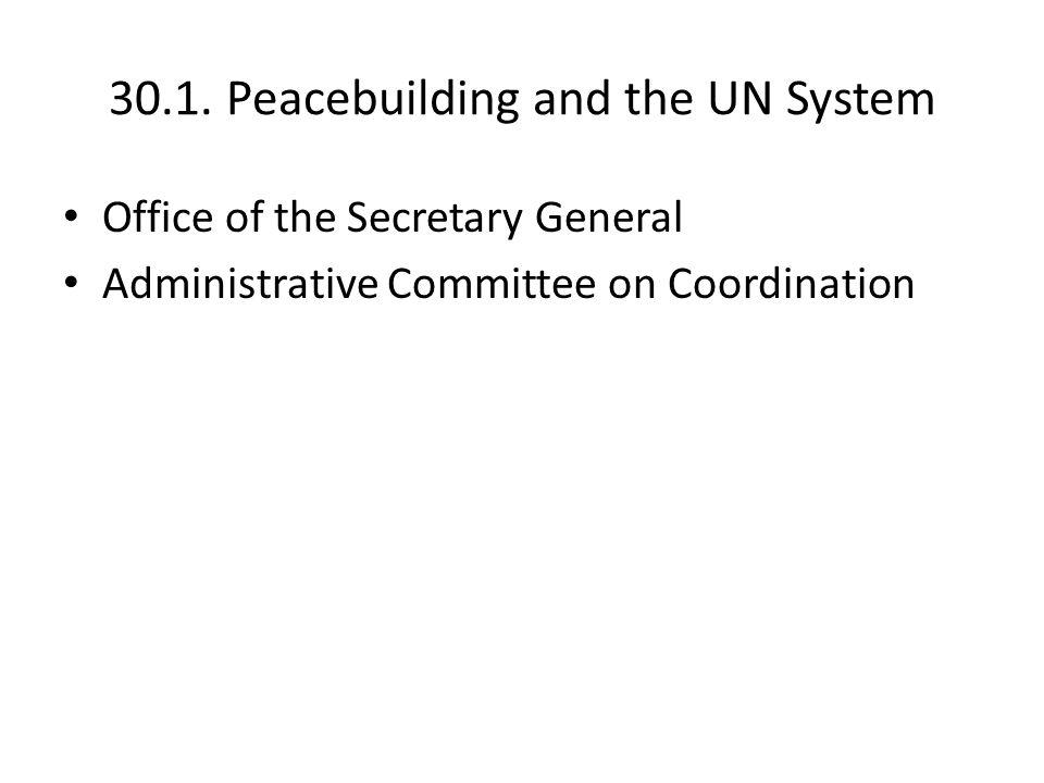 30.2. Peacebuilding and UN Reform The Peacebuilding Commission (Dec. 2005)