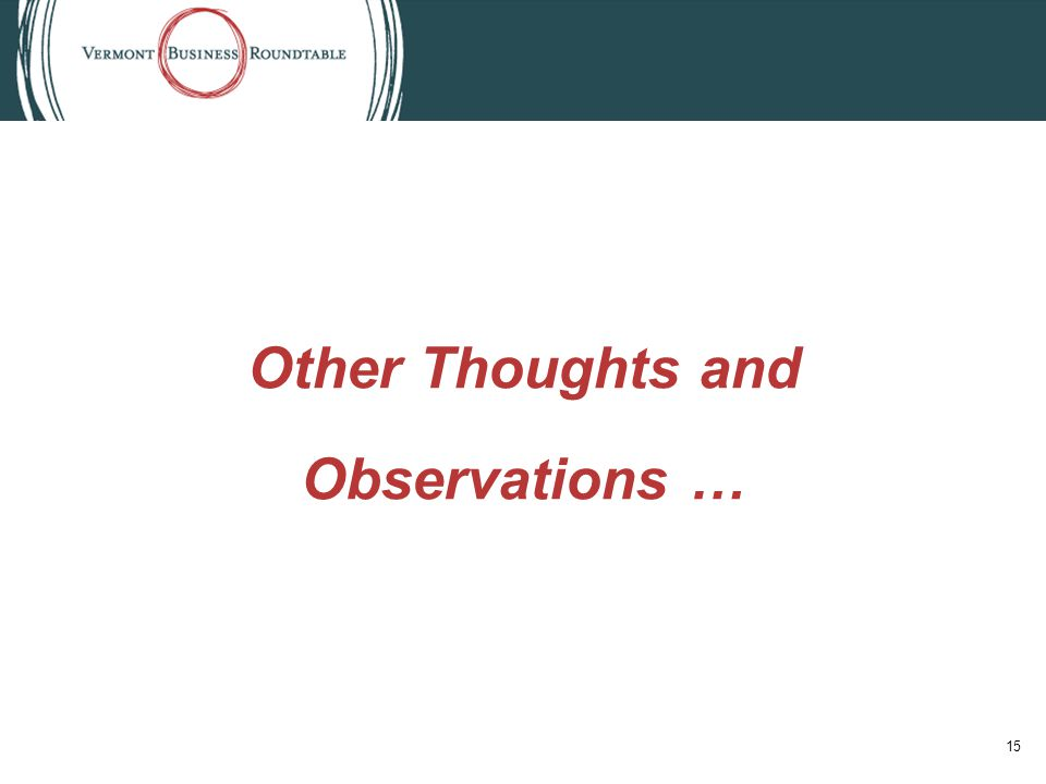 Other Thoughts and Observations … 15