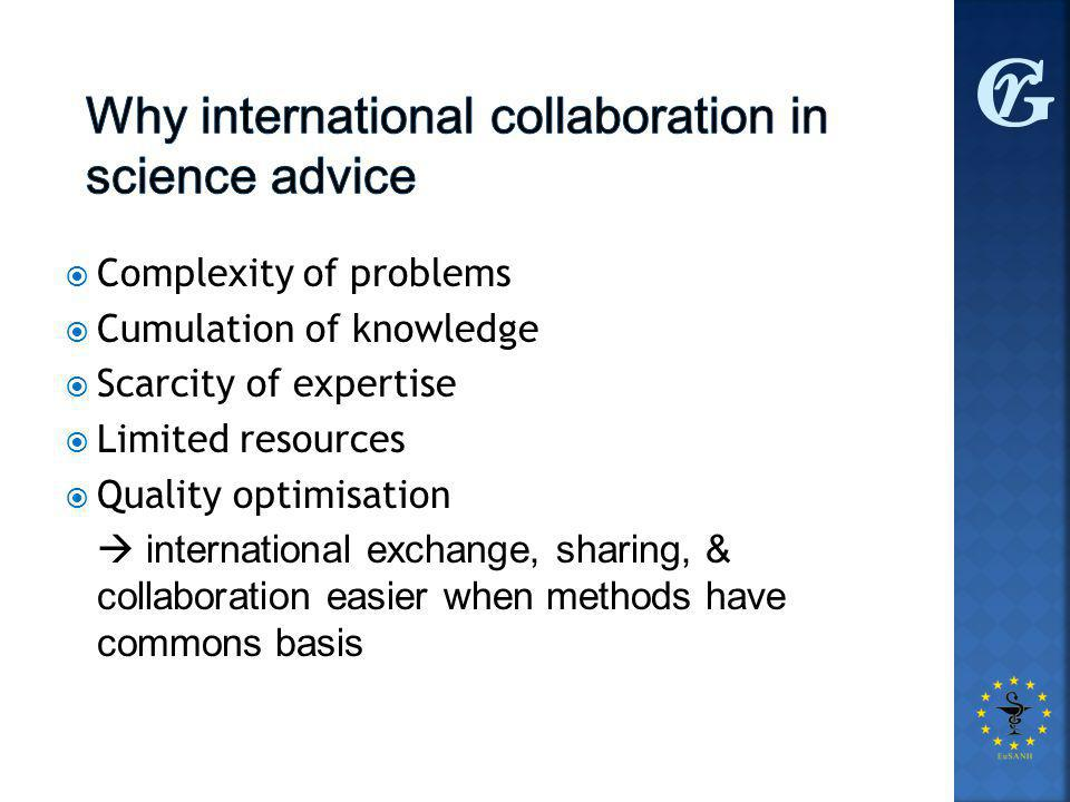  Complexity of problems  Cumulation of knowledge  Scarcity of expertise  Limited resources  Quality optimisation  international exchange, sharing, & collaboration easier when methods have commons basis