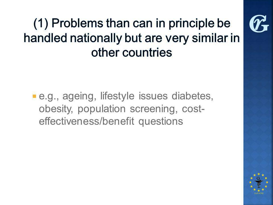  e.g., ageing, lifestyle issues diabetes, obesity, population screening, cost- effectiveness/benefit questions
