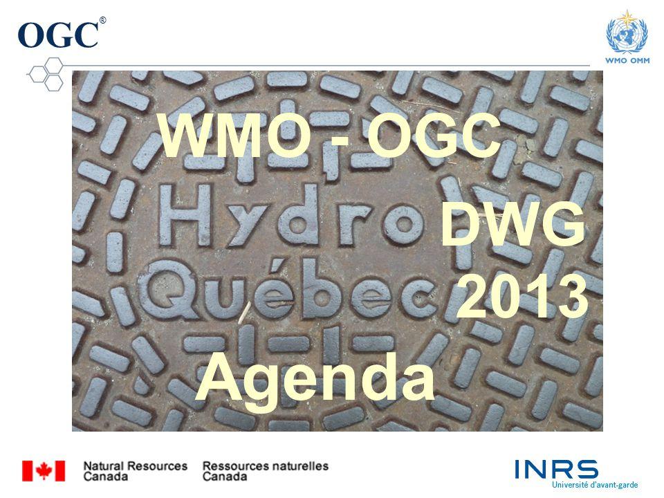 OGC ® DWG WMO - OGC 2013 Agenda