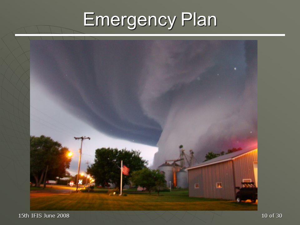 15th IFIS June 200810 of 30 Emergency Plan