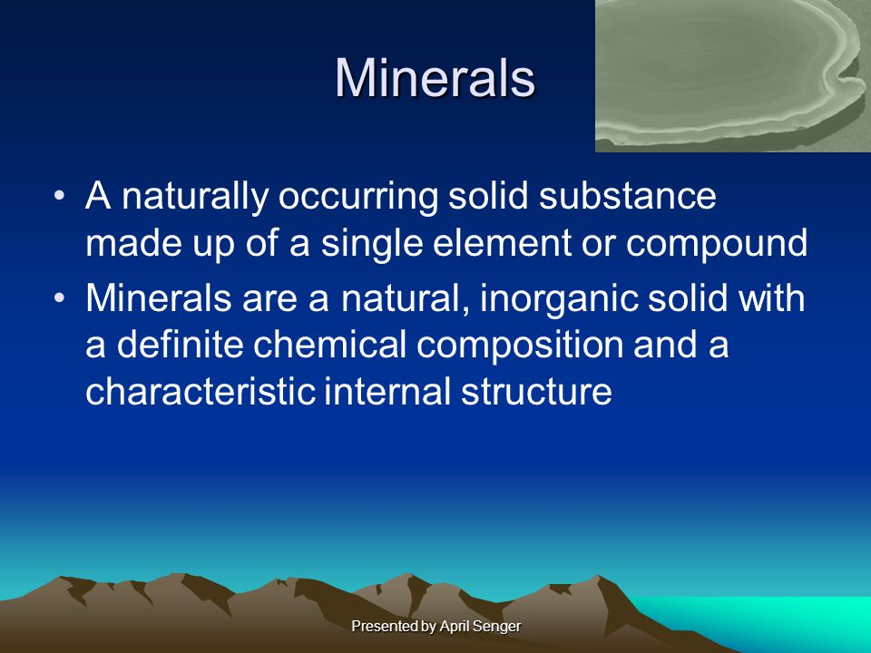 Presented by April Senger Mineral Facts Quartz is a common mineral with the formula SiO 2 where granite is not a mineral because it has many different combinations of minerals (no set formula) The Earth's crust has 3500 minerals but only 20 of them are in rocks Approximately 20 minerals make up 95% of the Earth's entire crust Nine of those minerals make up the most common rocks (feldspar, pyroxene, mica, olivine, dolomite, quartz, amphibole, clay and calcite)