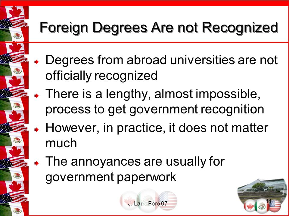 J. Lau - Foro 07 11 Foreign Degrees Are not Recognized Foreign Degrees Are not Recognized Degrees from abroad universities are not officially recogniz