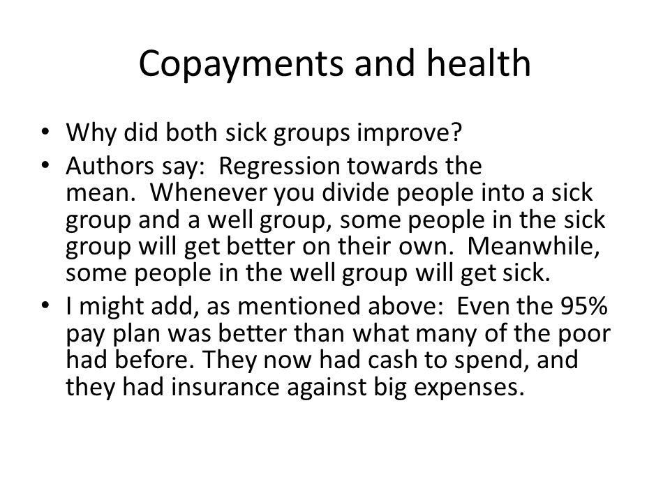 Copayments and health Why did both sick groups improve.