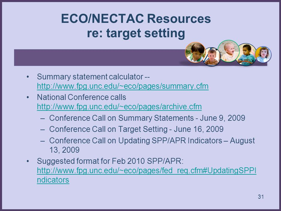 ECO/NECTAC Resources re: target setting Summary statement calculator -- http://www.fpg.unc.edu/~eco/pages/summary.cfm http://www.fpg.unc.edu/~eco/page