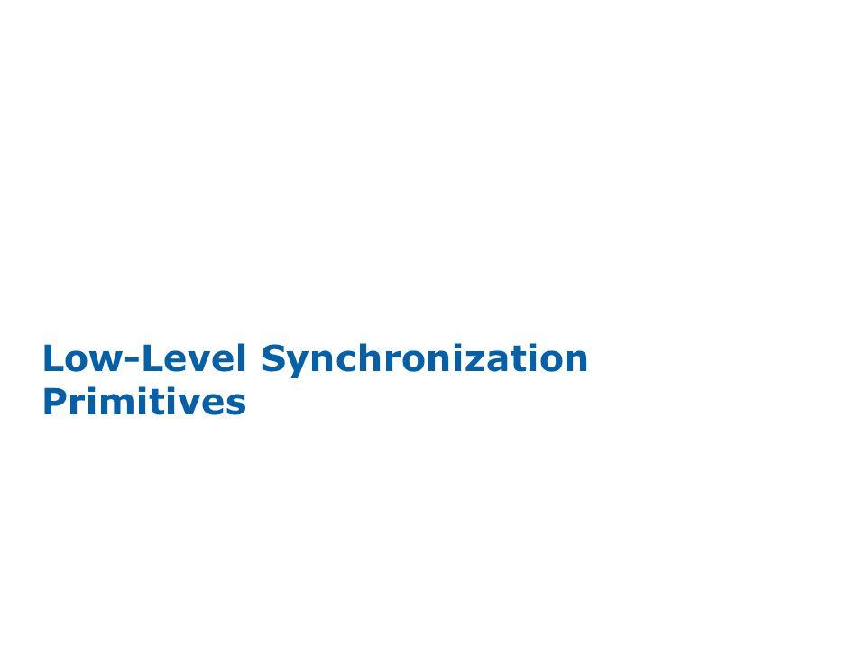 INTEL CONFIDENTIAL Low-Level Synchronization Primitives