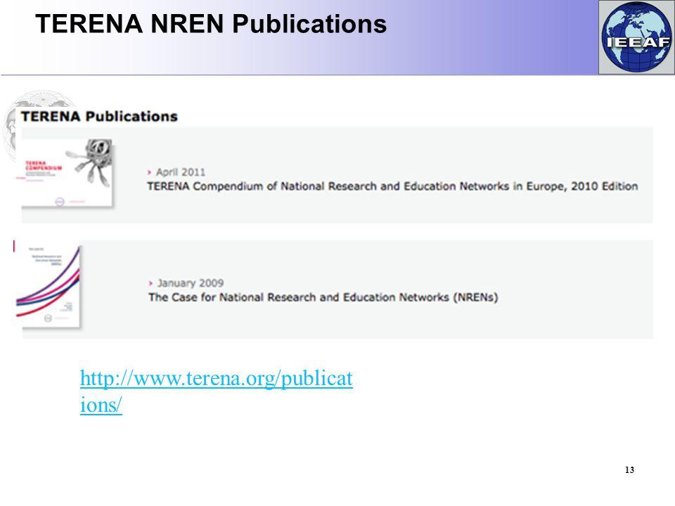 TERENA NREN Publications 13 http://www.terena.org/publicat ions/