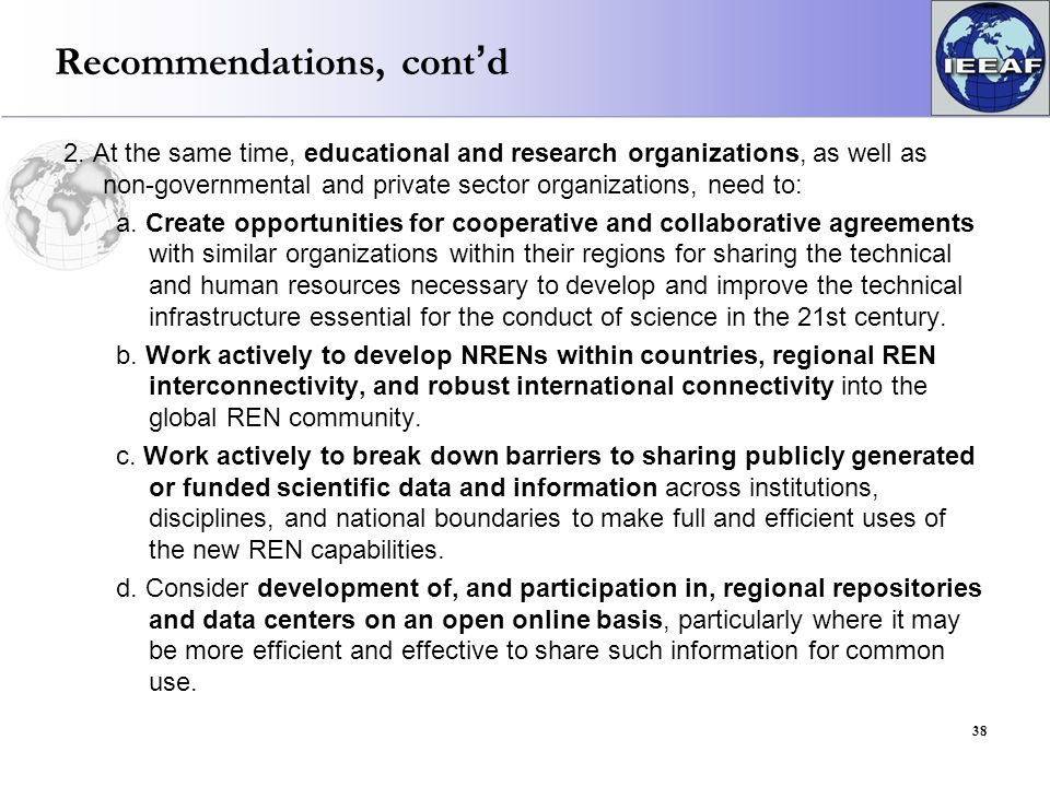 Recommendations, cont'd 2. At the same time, educational and research organizations, as well as non-governmental and private sector organizations, nee