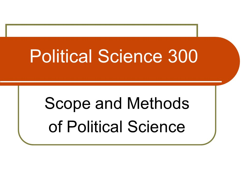 Discussion - 1 Using research methods is the second half of political science; developing causal theories is the first half.
