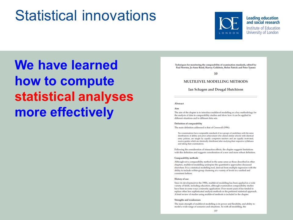 Statistical innovations We have learned how to compute statistical analyses more effectively