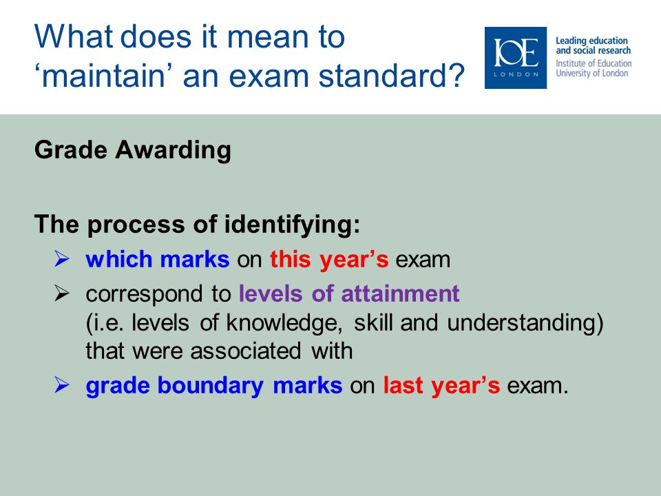 What does it mean to 'maintain' an exam standard.