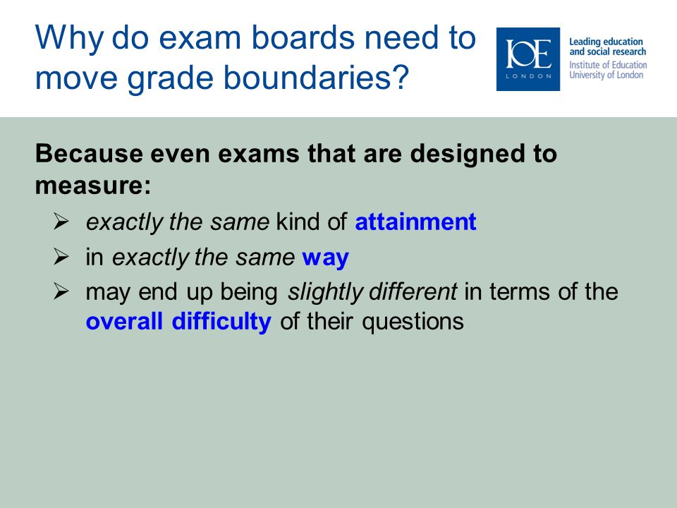 Why do exam boards need to move grade boundaries.