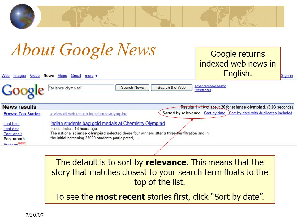 7/30/07 About Google News The default is to sort by relevance.