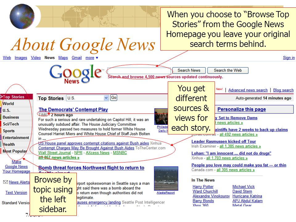 7/30/07 About Google News You get different sources & views for each story.