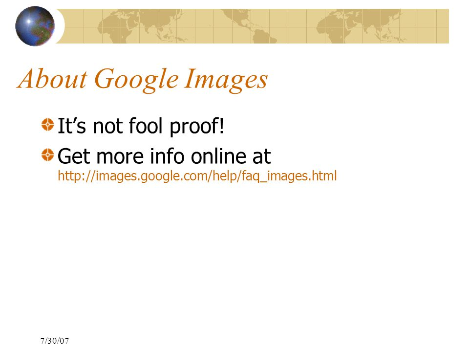 7/30/07 About Google Images It's not fool proof.
