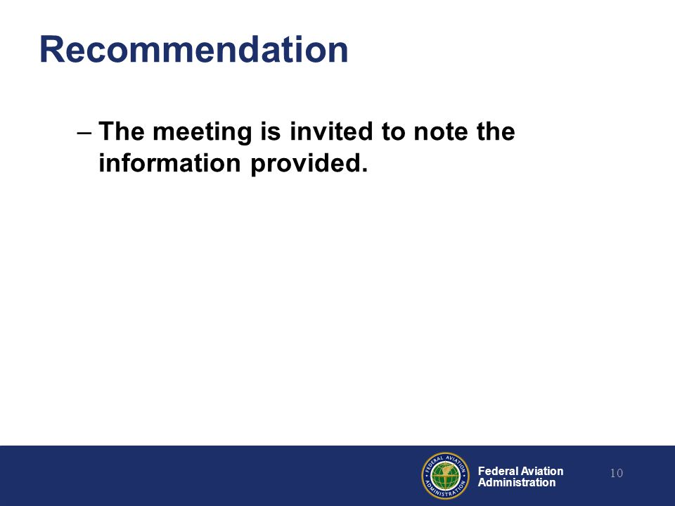 Federal Aviation Administration Recommendation –The meeting is invited to note the information provided.