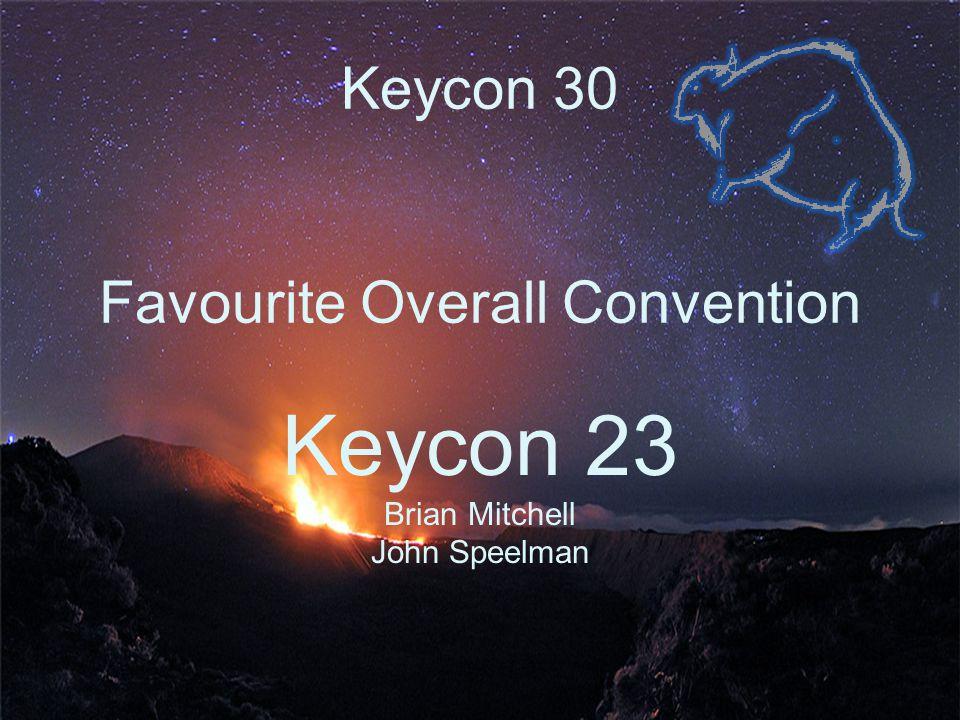 Keycon 30 Favourite Overall Convention Keycon 23 Brian Mitchell John Speelman