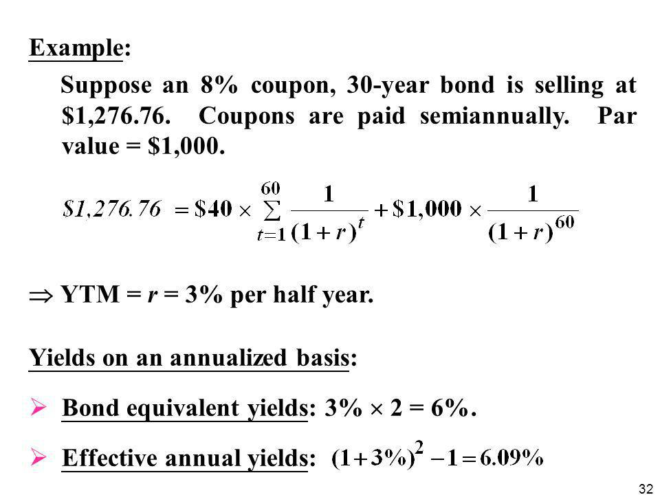 32 Example: Suppose an 8% coupon, 30-year bond is selling at $1,276.76.